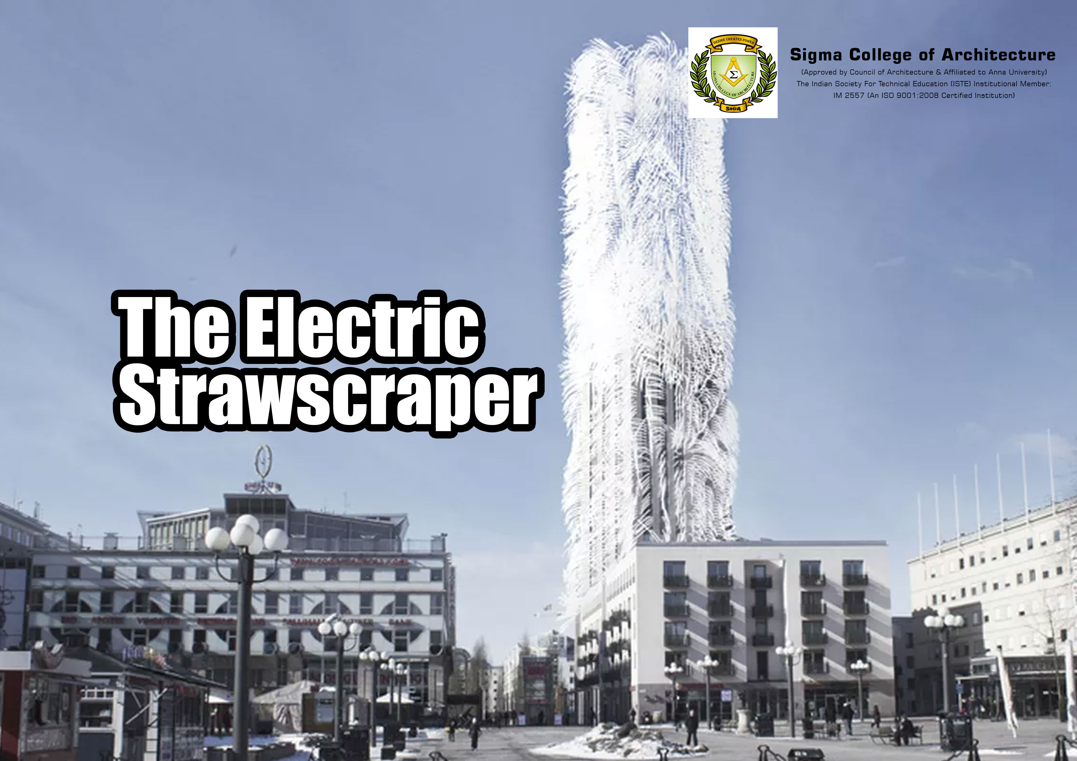 The Electric Strawscraper