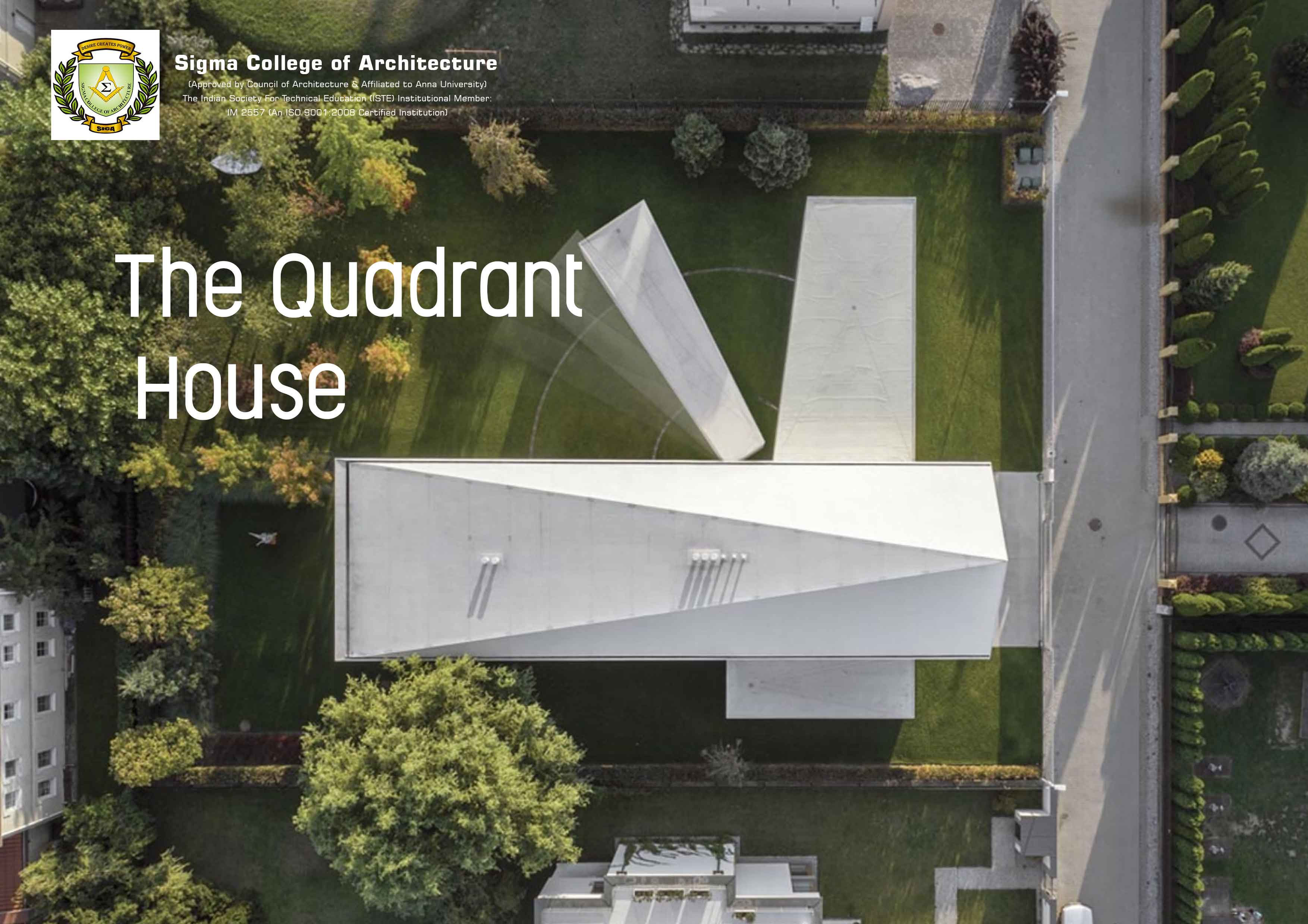 The Quadrant House
