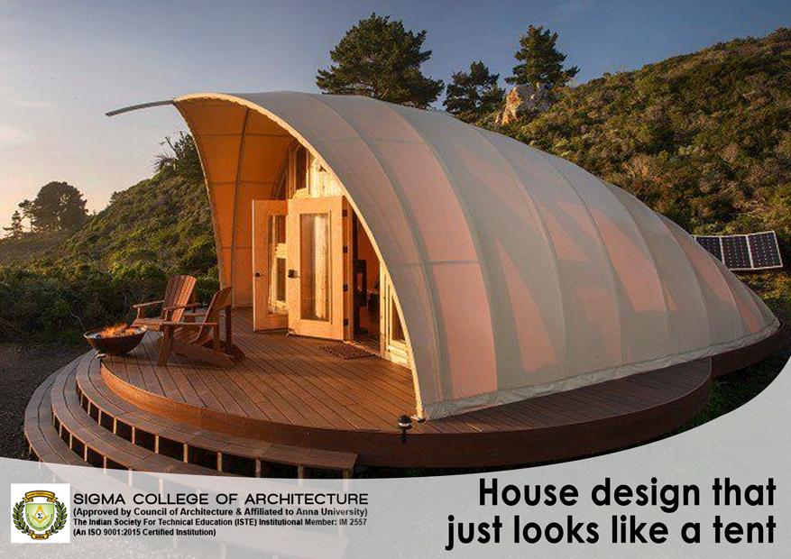 House design that just looks like a tent