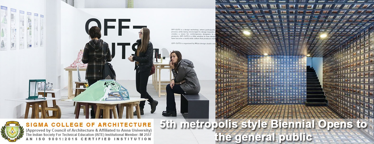 5th metropolis style Biennial Opens to the general public